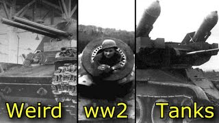 Top 10 Weird WW2 Tanks - Part 1