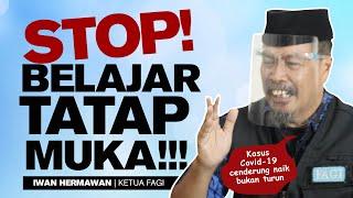 STOP !!! Belajar tatap Muka ... ini menurut FAGI