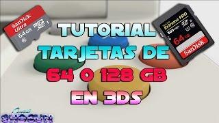 TUTORIAL 3DS: TARJETAS DE 64 O 128 GB EN 3DS 2DS