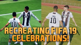 FIFA 19 CELEBRATIONS IN REAL LIFE!
