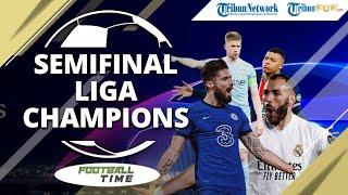 FOOTBALL TIME: Pertarungan 4 Raksasa di Liga Champions: Real Madrid vs Chelsea, PSG Vs Manchester