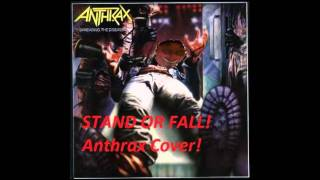 Anthrax - Stand or Fall Cover by Pan Metalhead