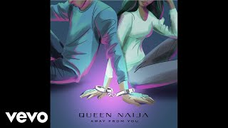 Queen Naija   Away From You (Audio)