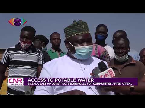Sissala East MP constructs boreholes for communities | Citi Newsroom