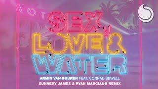 Armin van Buuren Ft. Conrad Sewell - Sex, Love & Water (Sunnery James & Ryan Marciano Remix)