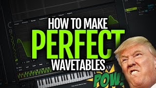 How to make perfect wavetables!