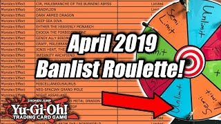 Yu-Gi-Oh! April 2019 Banlist Roulette!