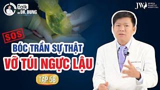 Talk với Dr.Dung (Mùa 3)   Tập 58: BÁC SĨ TÚ DUNG PHƠI BÀY SỰ THẬT NGUYÊN NHÂN VỠ TÚI NGỰC