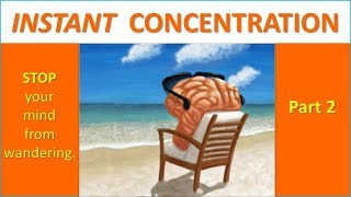 INSTANT CONCENTRATION - How To Focus Your Mind. Pt 2. 'MAGIC' Words