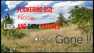 How To Make Your FPV Video The Best It Can Be   OSD Shimmering, Noise, Light and Dark Patches GONE!
