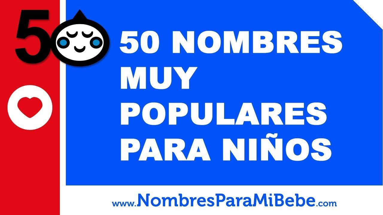 50 de los nombres de niños más populares de todos los tiempos - www.nombresparamibebe.com