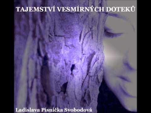 Ladislava Písnička Svobodová - Nové CD - Tajemství vesmírných doteků- ukázka