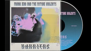 Frank Iero and the Future Violents - Barriers (FULL ALBUM)