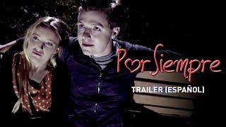 POR SIEMPRE UNTIL FOREVER  Trailer Oficial En Español
