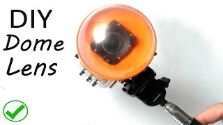 How to make Dome lens for gopro or sjcam