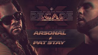 KOTD - Pat Stay vs Arsonal II | #DECADE