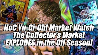 Hoc Yu-Gi-Oh! Market Watch - The Collectors Market's EXPLODING & Cards I'd Get Now!