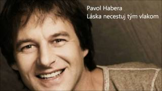 Pavol Habera Láska necestuj tým vlakom