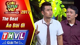 thvl-cuoi-xuyen-viet-tieu-lam-hoi-2017-tap-6-ao-dai-oi-the-beat-full