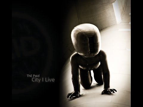 The Paid - ThE Paid - City I Live (official music video 2015)