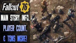 FALLOUT 76 INFO OVERLOAD: Main Story Details, Player Count Revealed, Events Teases, & MORE!