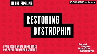 In the Pipeline: Restoring Dystrophin