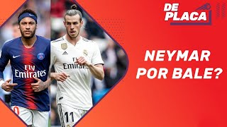 Neymar por Bale e crise em Flamengo e Palmeiras? | De Placa (22/07/19)