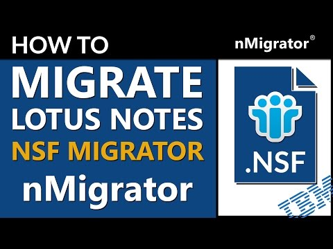nMigrator® - Convert NSF wilth All-in-One Complete IBM Lotus Notes Migration tool