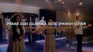 Praise God (Gloria A Dios) Spanish Cover - National MOP Album