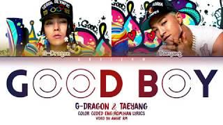 GD X TAEYANG   'GOOD BOY' LYRICS [COLOR CODED HAN|ROM|ENG]