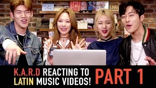 K.A.R.D Reacting to Latin Music Videos Part 1