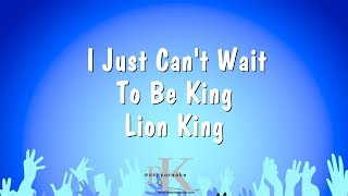 I Just Can't Wait To Be King - Lion King (Karaoke Version)