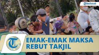 Viral Video Bagi-bagi Takjil Berujung Ricuh, Tampak Saling Berebut Makanan