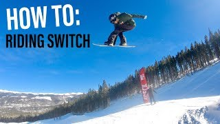 HOW TO GET BETTER at SNOWBOARDING SWITCH