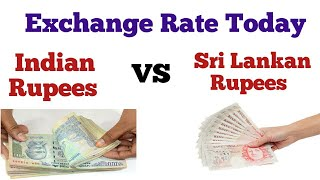 Indian Rupees to Sri Lankan Rupees exchange rate Today | INR to Sri Lankan Rupees exchange rate
