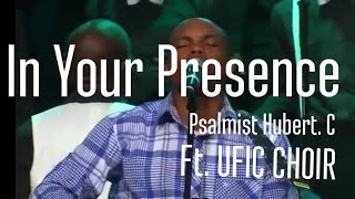 In Your Presence By Psalmist Hubert C And UFIC Choir