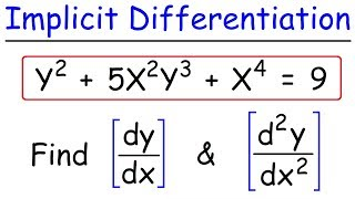 Implicit Differentiation - Find The First & Second Derivatives