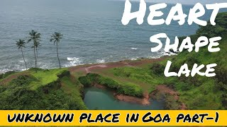 Hidden places/unknown places in goa /Heart shape lake /South Goa /Goa/vlog/must visit!!