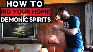 How to spiritually cleanse your home of DEMONS!