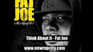 Fat joe-think about it