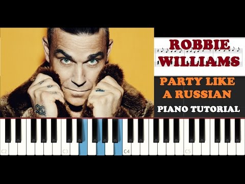 Robbie Williams - Party Like A Russian (Piano Tutorial)