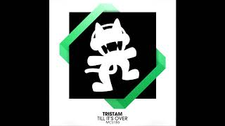 Tristam - Till It's Over (No Dubstep Edit) [DOWNLOAD]
