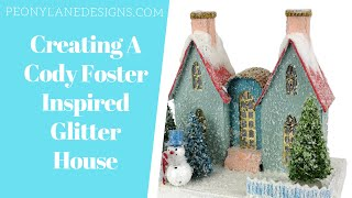 Creating A Cody Foster Inspired Glitter House
