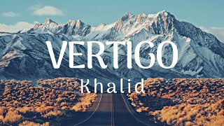 Khalid - Vertigo  | Club Mix |
