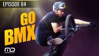 Go BMX - Episode 84