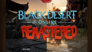 Black Desert Online Is Getting Remastered! My Initial Thoughts..