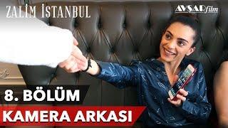 Zalim İstanbul   8. Bölüm Kamera Arkası 🎬