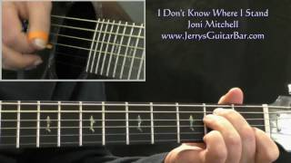 How To Play Joni Mitchell I Don't Know Where I Stand (intro only)