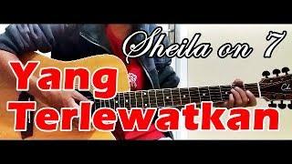 Tutorial Gitar YANG TERLEWATKAN SHEILA ON 7 Chord Asli Gampang