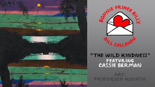 "Bill Callahan & Bonnie Prince Billy ""The Wild Kindness (feat. Cassie Berman)"""